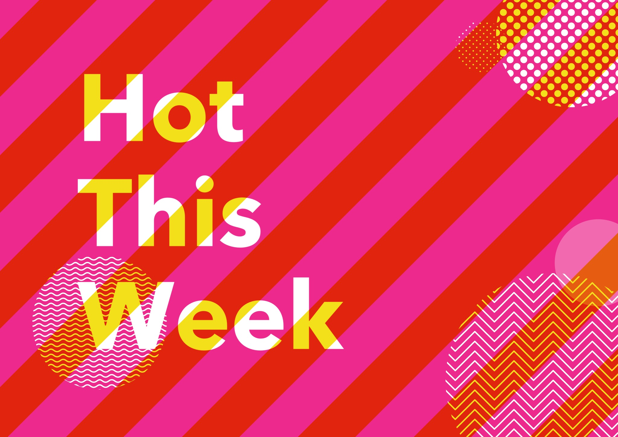 Hot this week