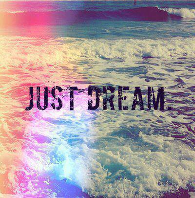 just dream