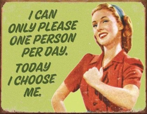 I-can-only-please-one-person-per-day.-Today-I-choose-me