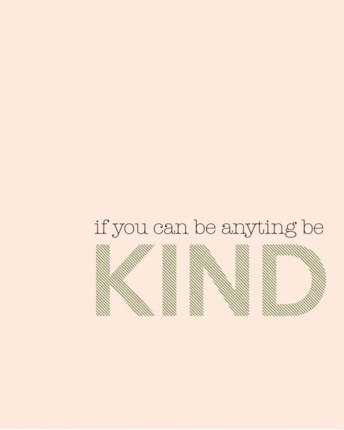 yesss be kind